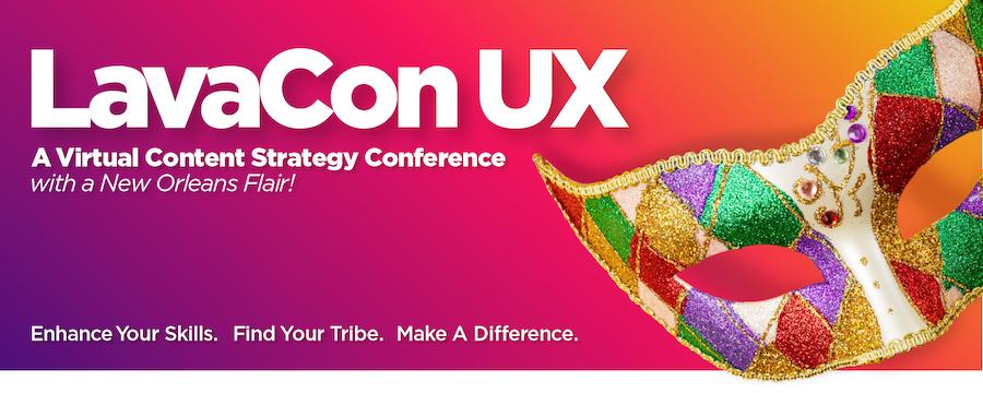 LavaCon UX: A Virtual Content Strategy Conference.
