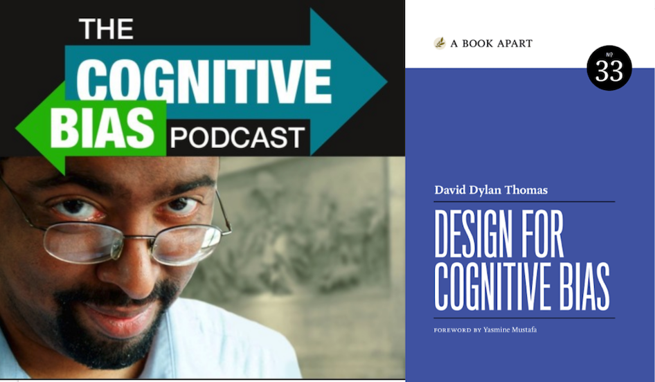 photo of the cognitive bias podcast logo with david dylan thomas face and words cognitive bias podcast and next to the logo the cover of the book Design for Cognitive Bias